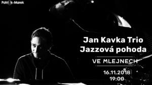 Jan Kavka Trio - Jazzová pohoda Ve Mlejnech @ Ve Mlejnech   Pardubický kraj   Česko