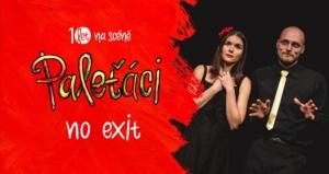 Paleťáci - No Exit - Pardubice @ Divadlo Exil | Pardubický kraj | Česko