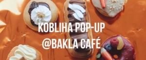 Kobliha Pop-Up @ Bakla café | Pardubický kraj | Česko
