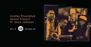 Ondřej Štveráček Space Project ft. Gene Jackson (CZ/USA) @ Divadlo 29 | Pardubický kraj | Česko