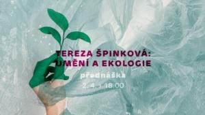 Tereza Špinková: Umění a ekologie @ Galerie města Pardubic | Pardubický kraj | Česko