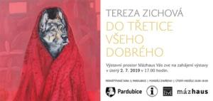 Vernisáž výstavy obrazů Terezy Zichové @ Výstavní prostor Mázhaus | Pardubický kraj | Česko