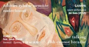 Mluvící ryba se nemůže nadechnout & Aki Onda (JP/US) ≋ vernisáž @ GAMPA - Galerie města Pardubic | Pardubický kraj | Česko