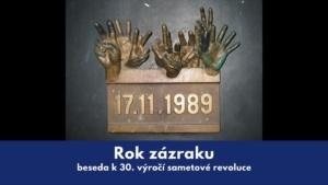 Rok zázraku (beseda k 30. výročí sametové revoluce) @ Krajská knihovna v Pardubicích | Pardubický kraj | Česko