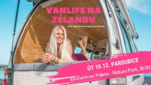 VanLife na Zélandu / Jaký je doopravdy život v dodávce? @ Ekocentrum PALETA | Pardubický kraj | Česko